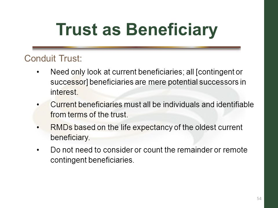 Trust as Beneficiary Conduit Trust: