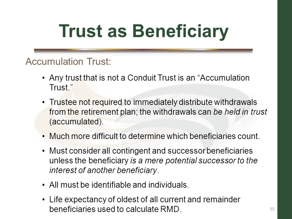 Trust as Beneficiary Accumulation Trust: