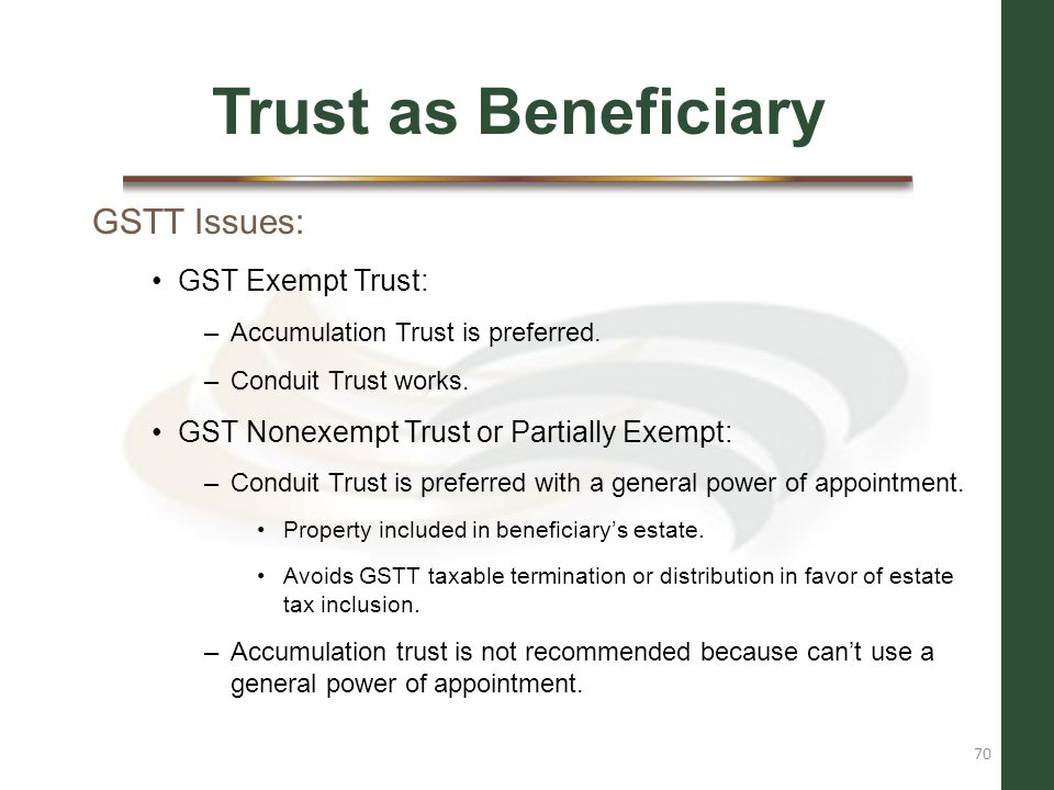 Trust as Beneficiary GSTT Issues: GST Exempt Trust: