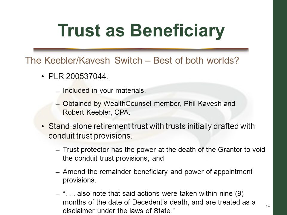 Trust as Beneficiary The Keebler/Kavesh Switch – Best of both worlds