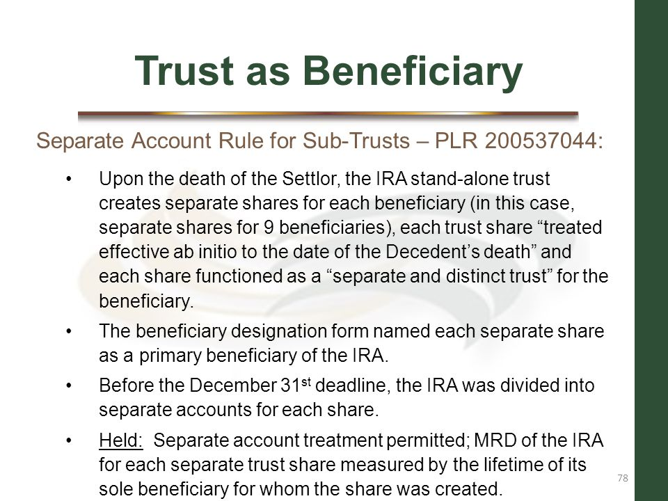 Trust as Beneficiary Separate Account Rule for Sub-Trusts – PLR 200537044: