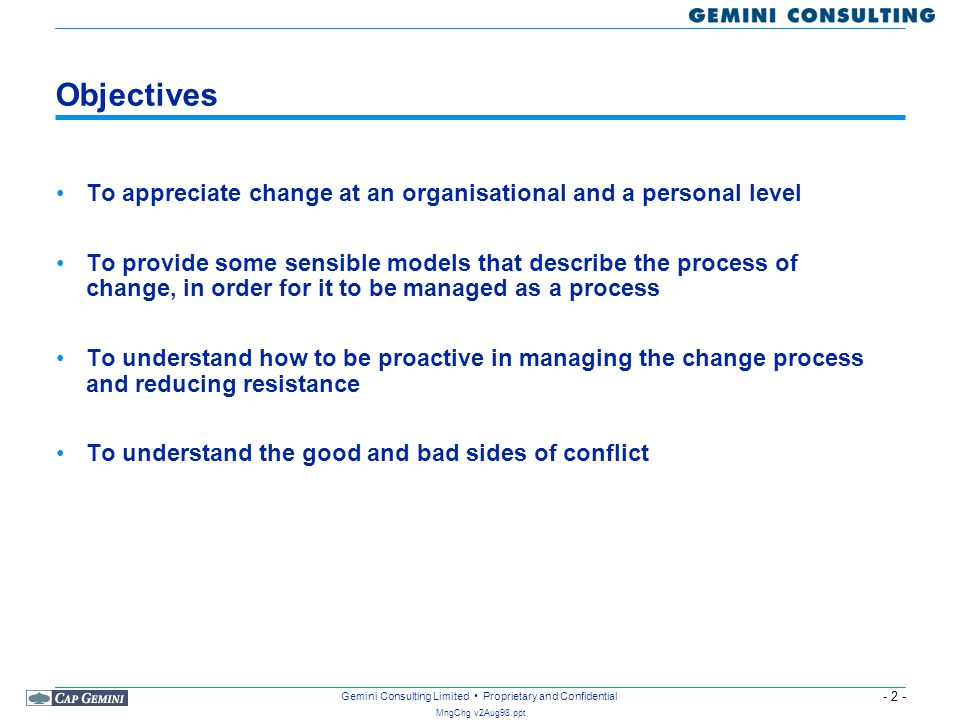 Objectives To appreciate change at an organisational and a personal level.