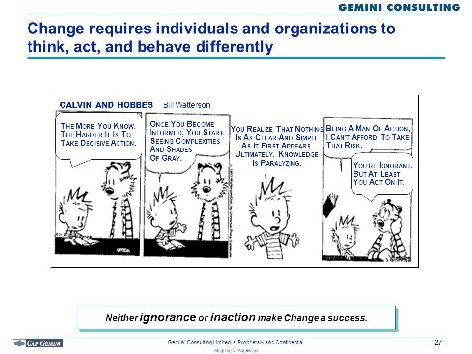Change requires individuals and organizations to think, act, and behave differently