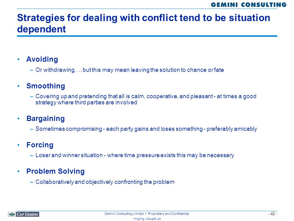 Strategies for dealing with conflict tend to be situation dependent
