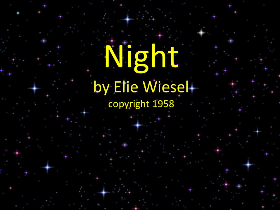Night by Elie Wiesel copyright 1958