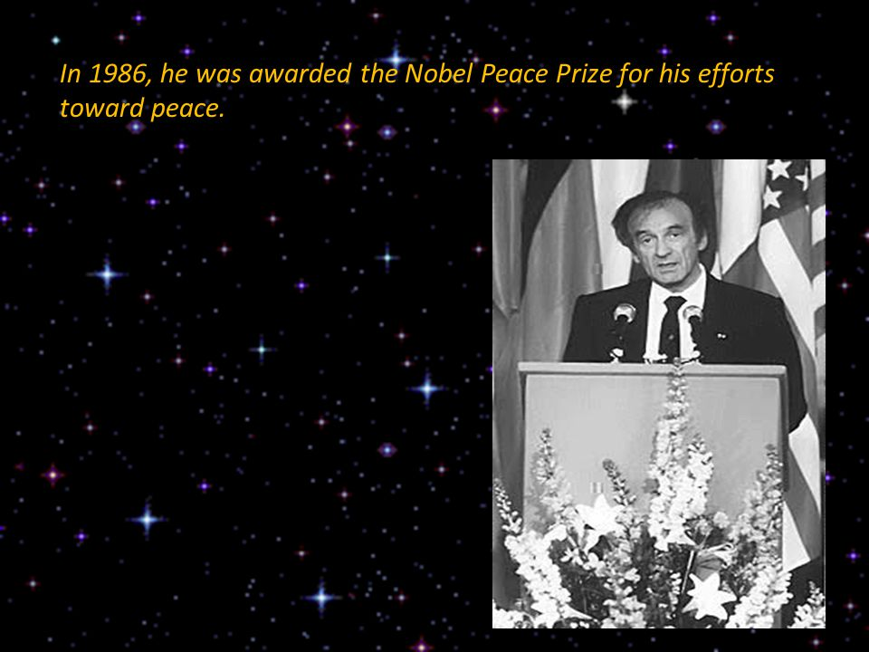 In 1986, he was awarded the Nobel Peace Prize for his efforts toward peace.