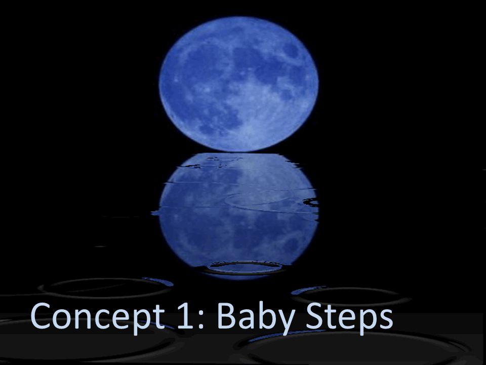 Concept 1: Baby Steps