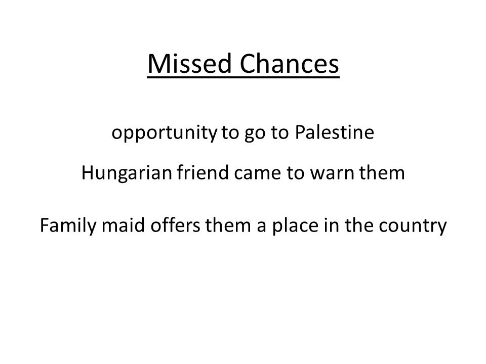 Missed Chances opportunity to go to Palestine