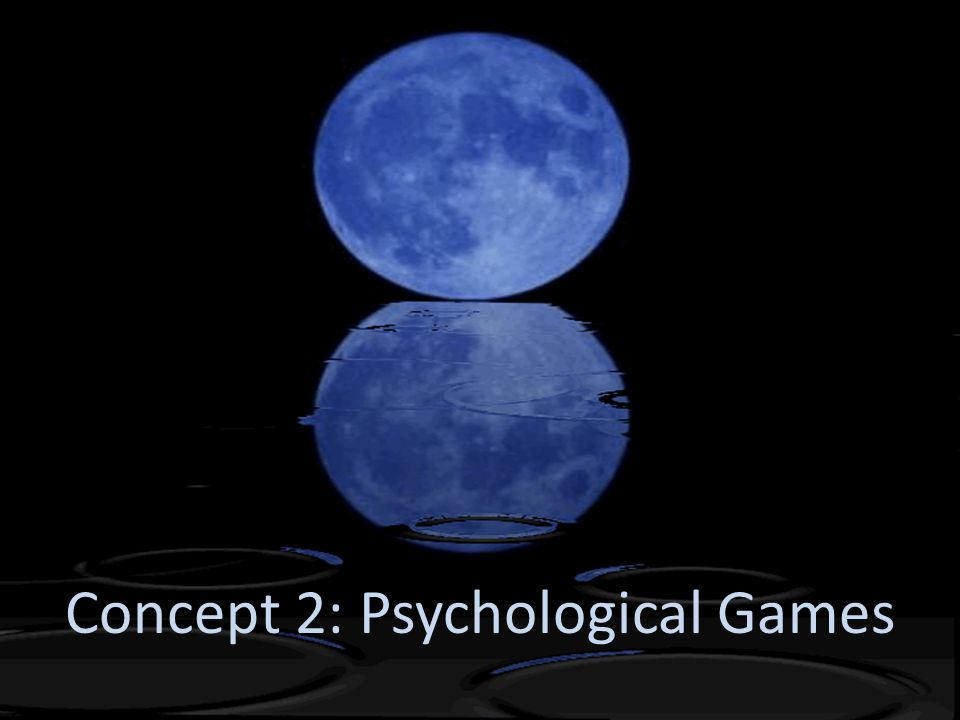 Concept 2: Psychological Games