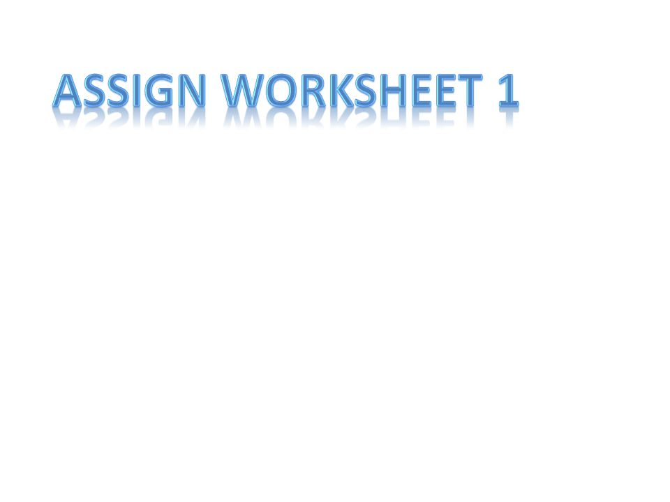 Assign worksheet 1