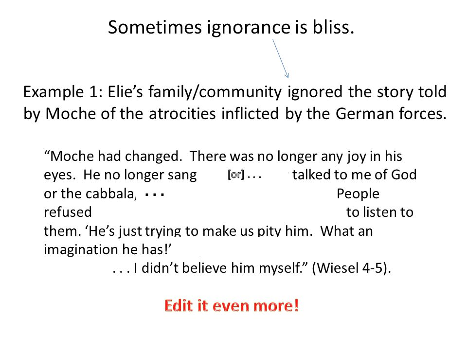 Sometimes ignorance is bliss.