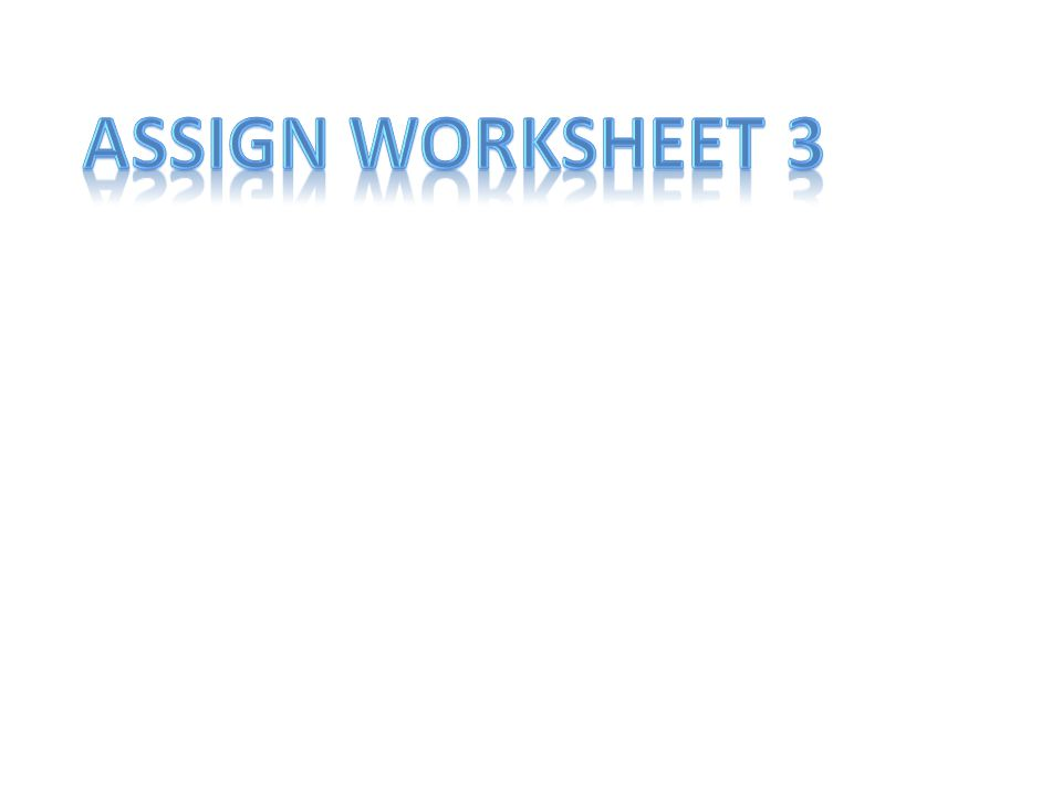 Assign worksheet 3