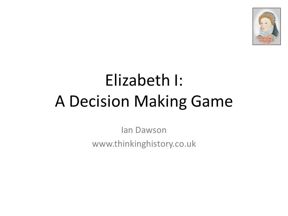 Elizabeth I: A Decision Making Game