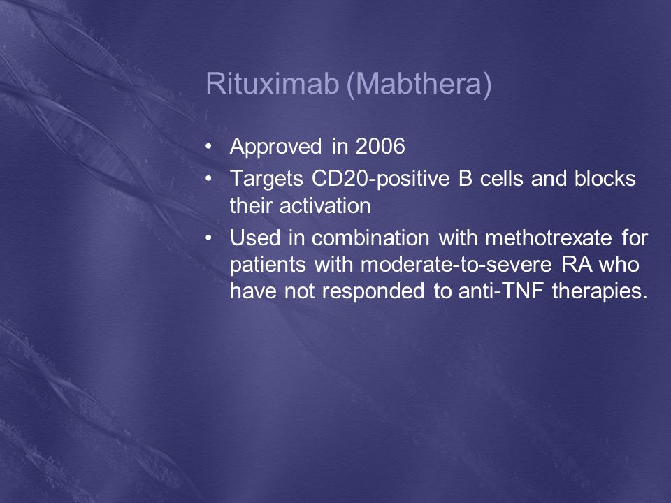 Rituximab (Mabthera) Approved in 2006