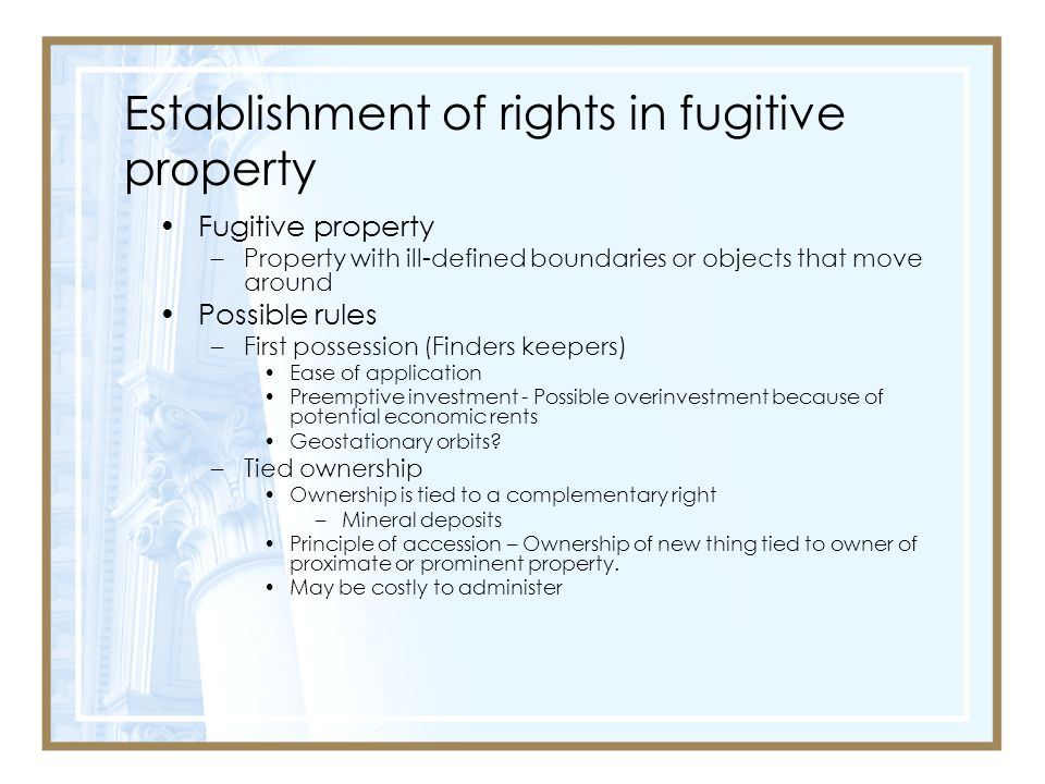 Establishment of rights in fugitive property
