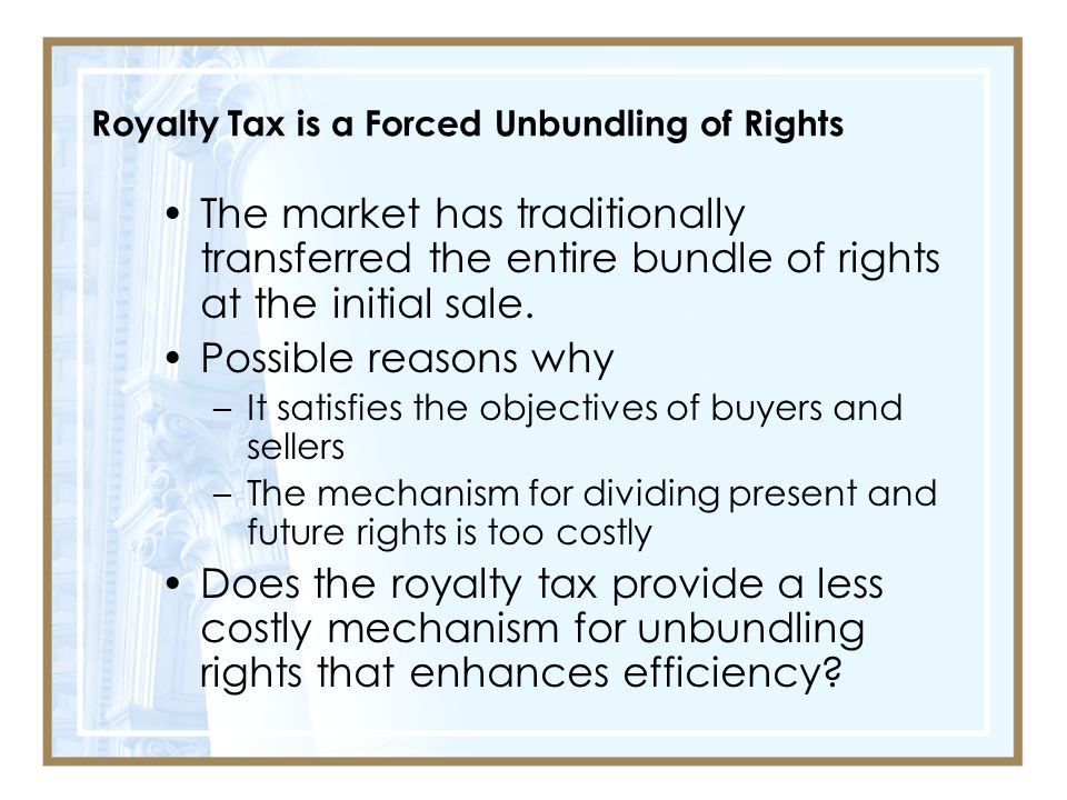 Royalty Tax is a Forced Unbundling of Rights