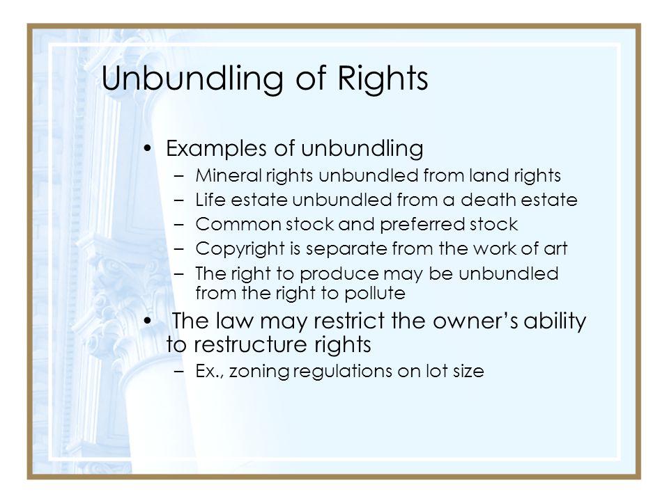 Unbundling of Rights Examples of unbundling