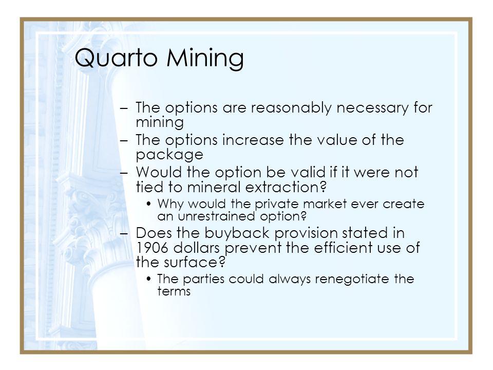 Quarto Mining The options are reasonably necessary for mining