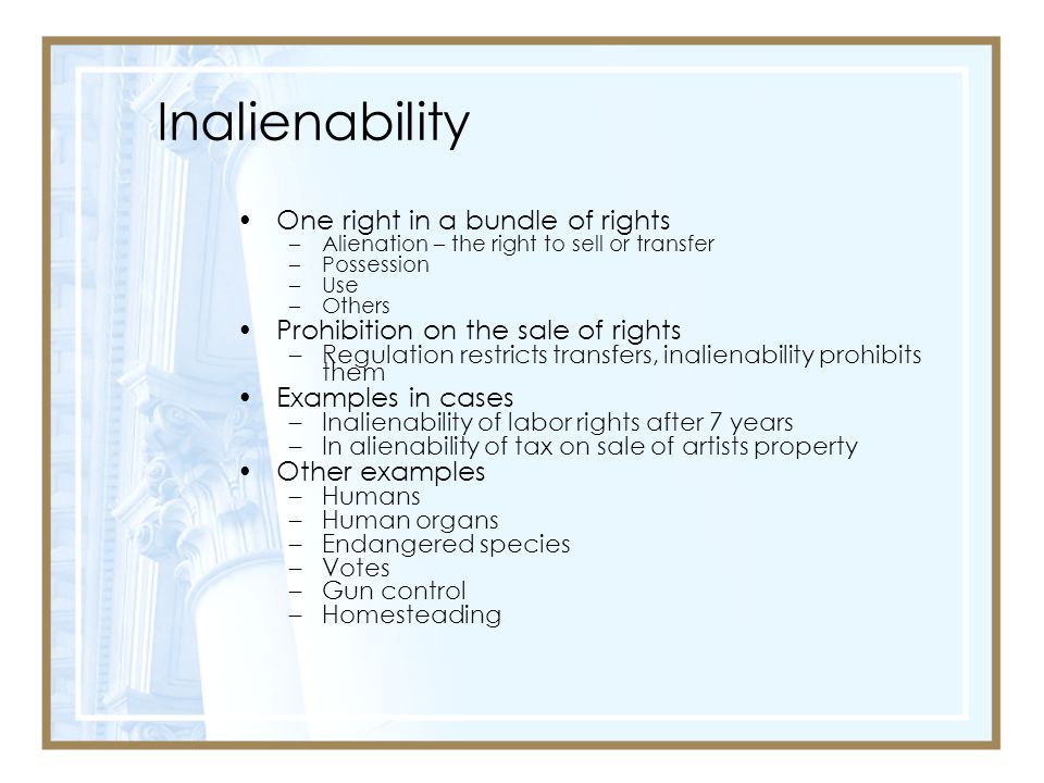 Inalienability One right in a bundle of rights