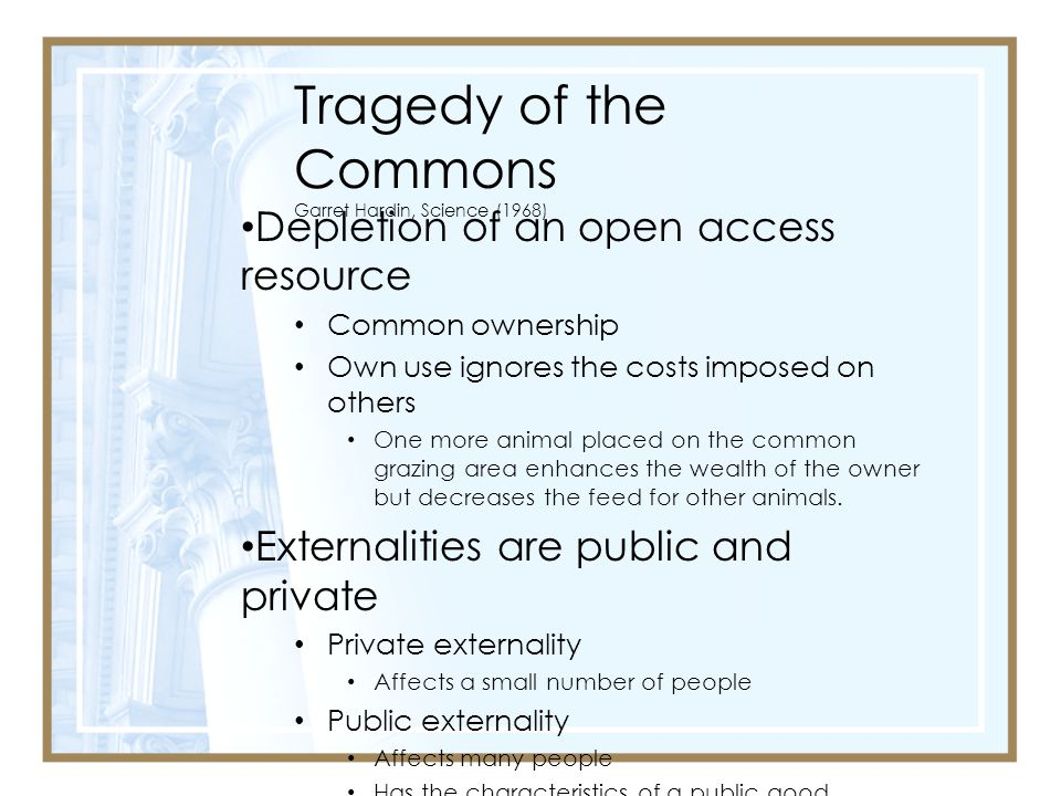 Tragedy of the Commons Garret Hardin, Science (1968)