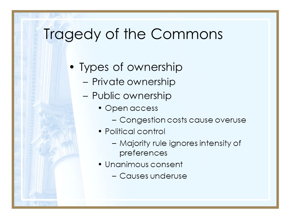 Tragedy of the Commons Types of ownership Private ownership