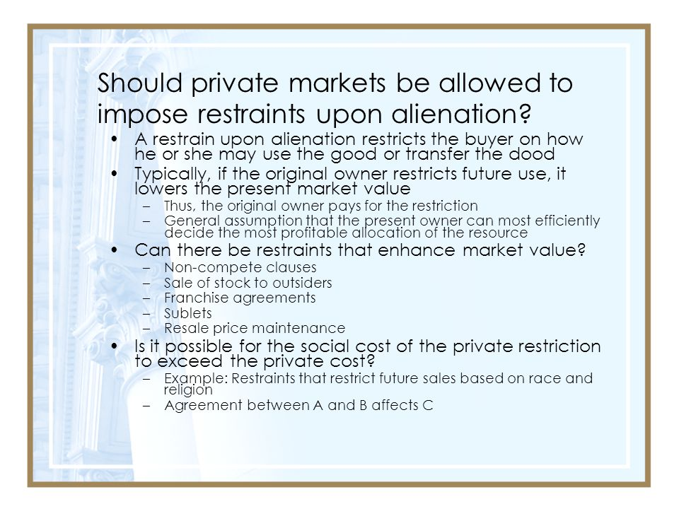 Should private markets be allowed to impose restraints upon alienation
