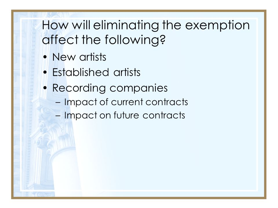 How will eliminating the exemption affect the following