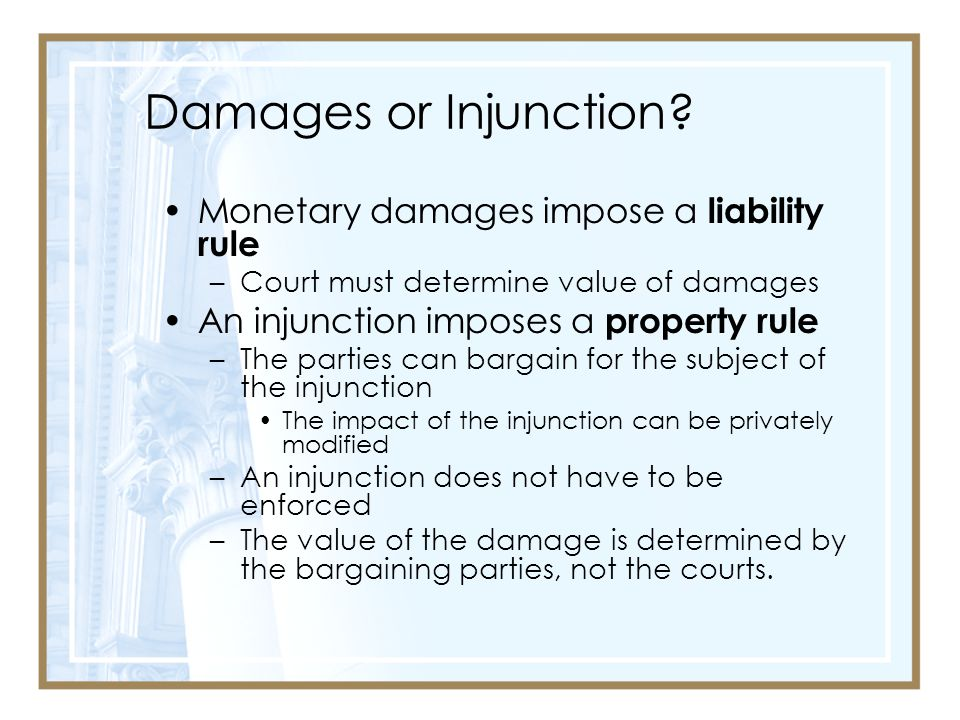 Damages or Injunction Monetary damages impose a liability rule