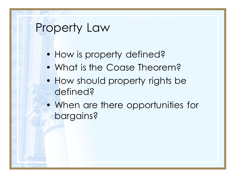 Property Law How is property defined What is the Coase Theorem