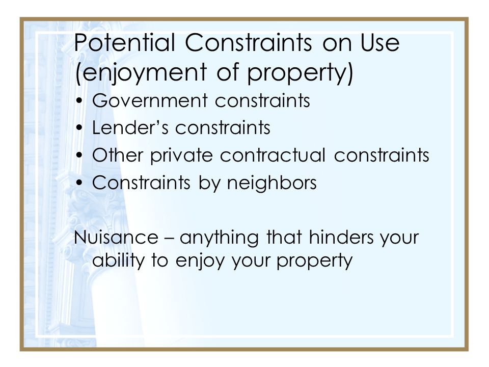 Potential Constraints on Use (enjoyment of property)
