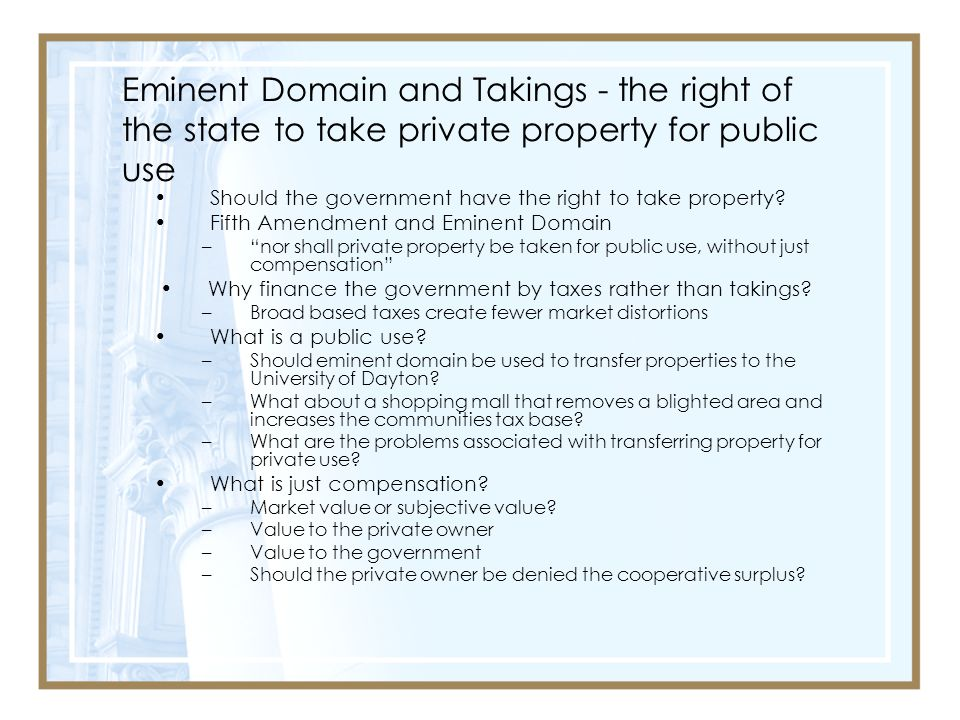 Eminent Domain and Takings - the right of the state to take private property for public use