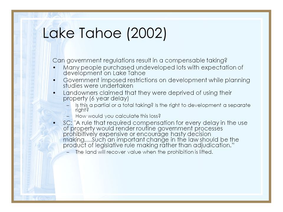 Lake Tahoe (2002) Can government regulations result in a compensable taking