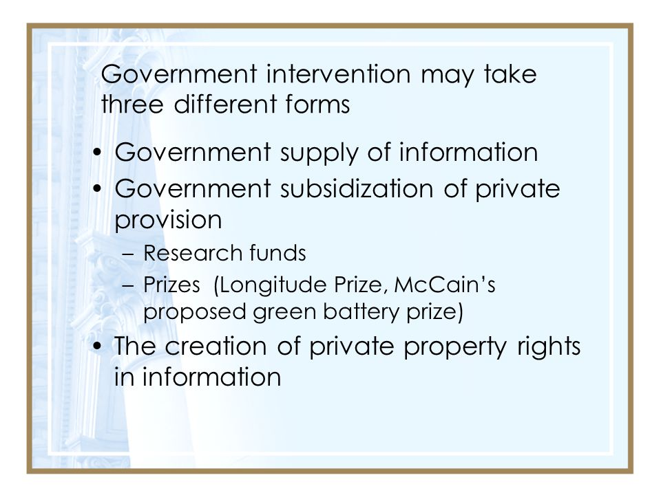 Government intervention may take three different forms