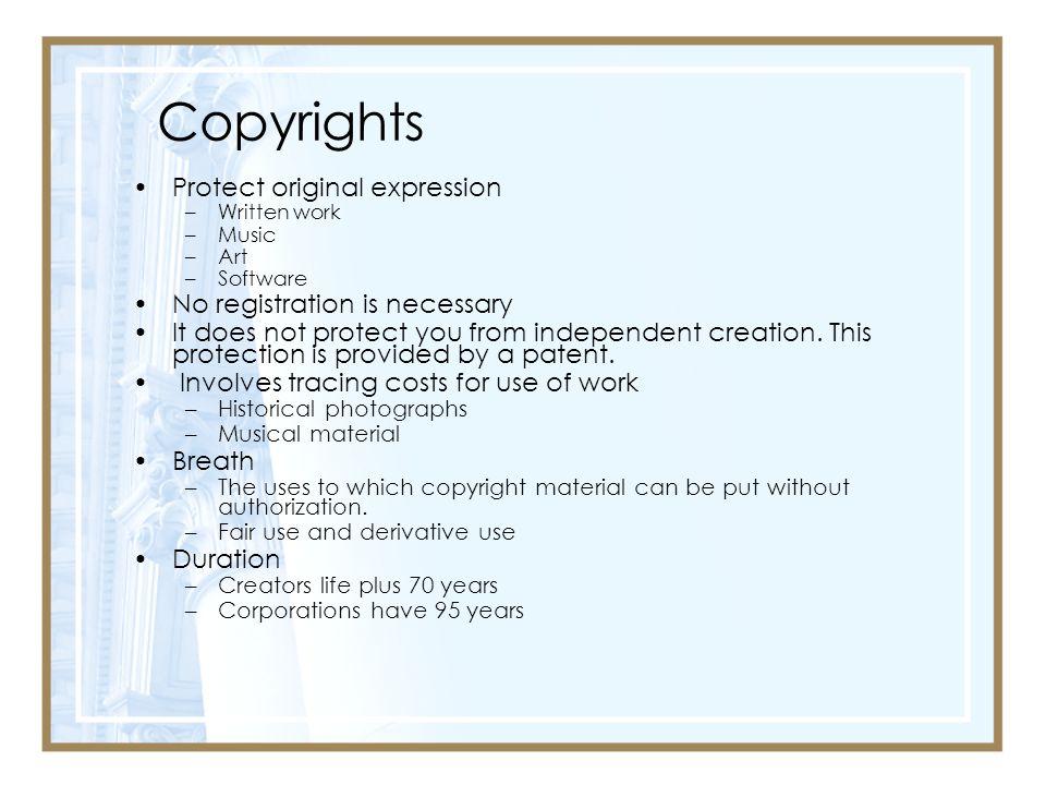 Copyrights Protect original expression No registration is necessary