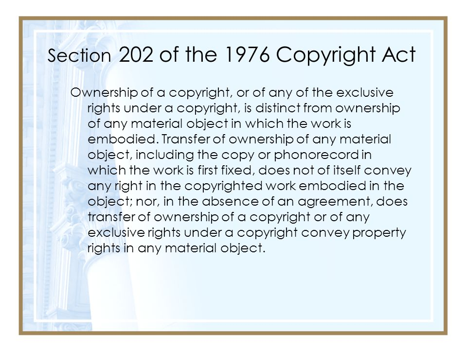 Section 202 of the 1976 Copyright Act