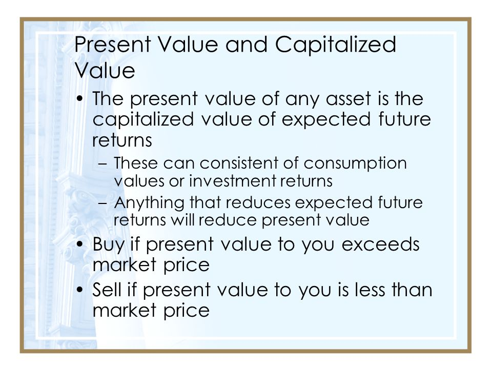 Present Value and Capitalized Value