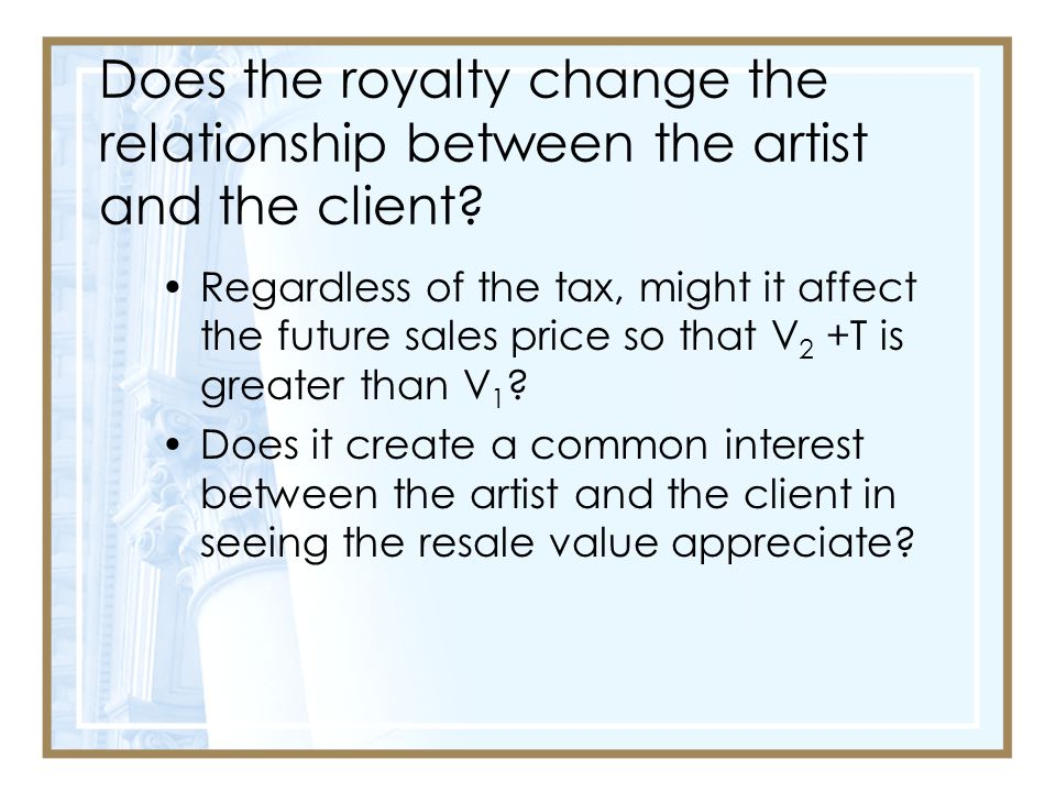 Does the royalty change the relationship between the artist and the client