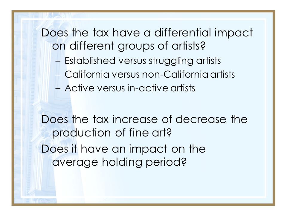 Does the tax increase of decrease the production of fine art