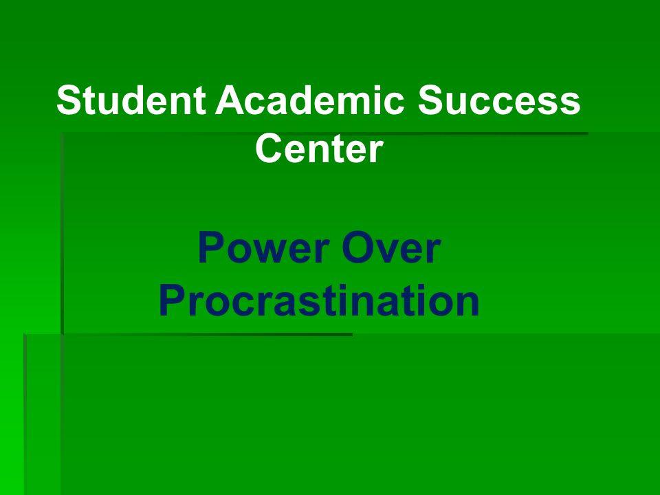 Student Academic Success Center Power Over Procrastination