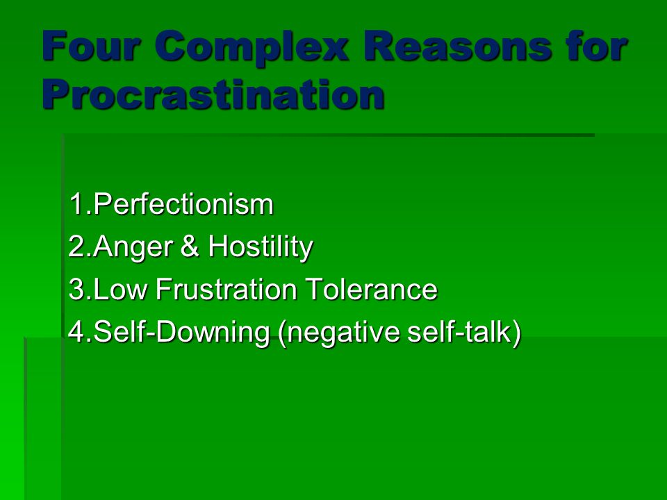 Four Complex Reasons for Procrastination