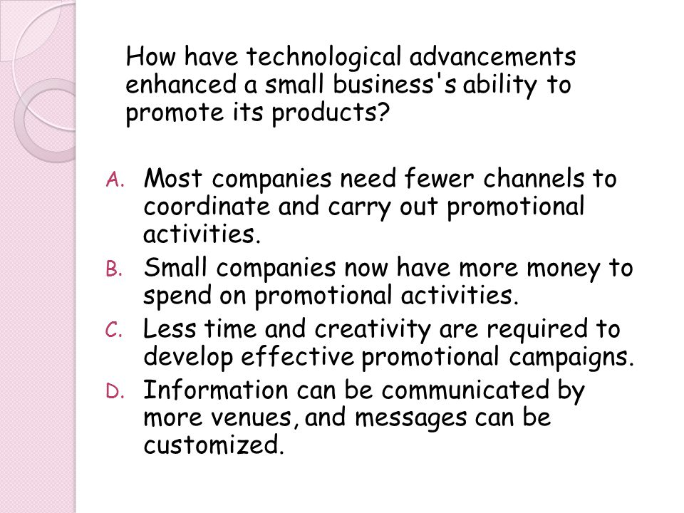 How have technological advancements enhanced a small business s ability to promote its products