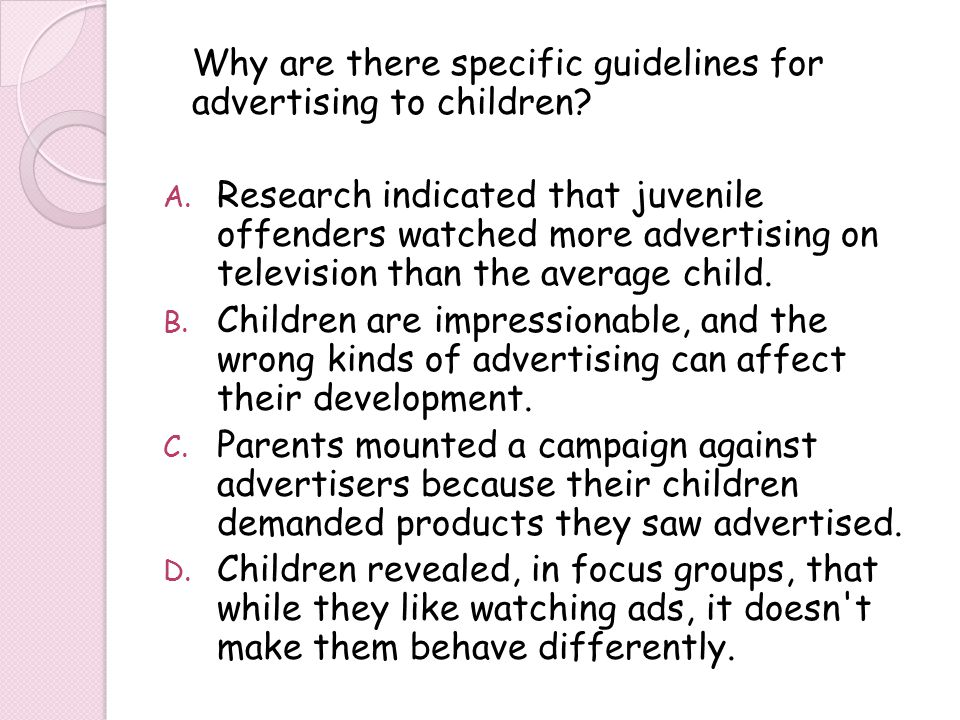 Why are there specific guidelines for advertising to children