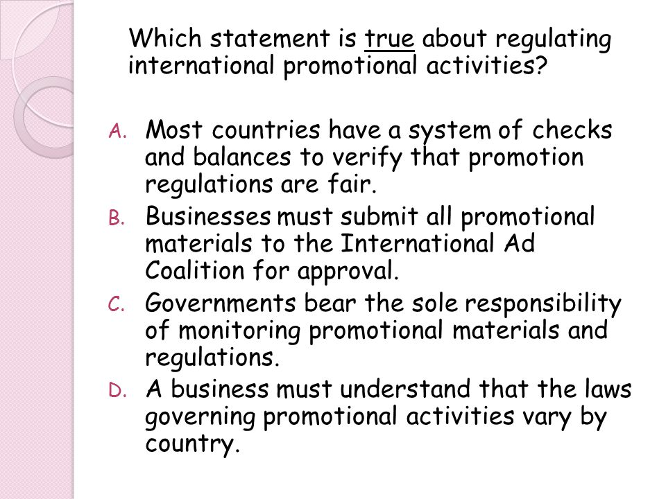 Which statement is true about regulating international promotional activities