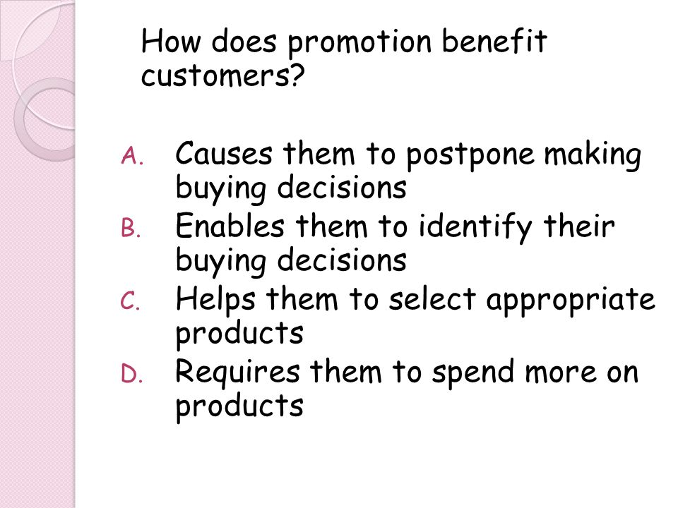 How does promotion benefit customers
