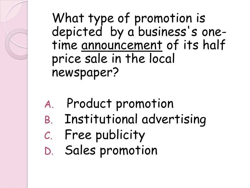 Institutional advertising Free publicity Sales promotion