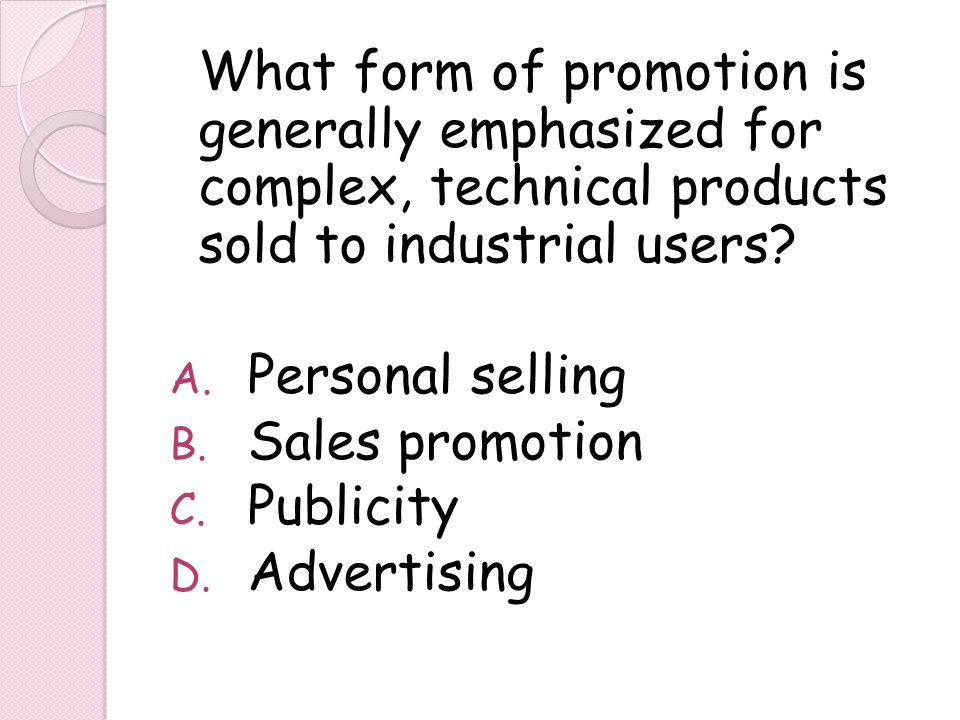 Personal selling Sales promotion Publicity Advertising