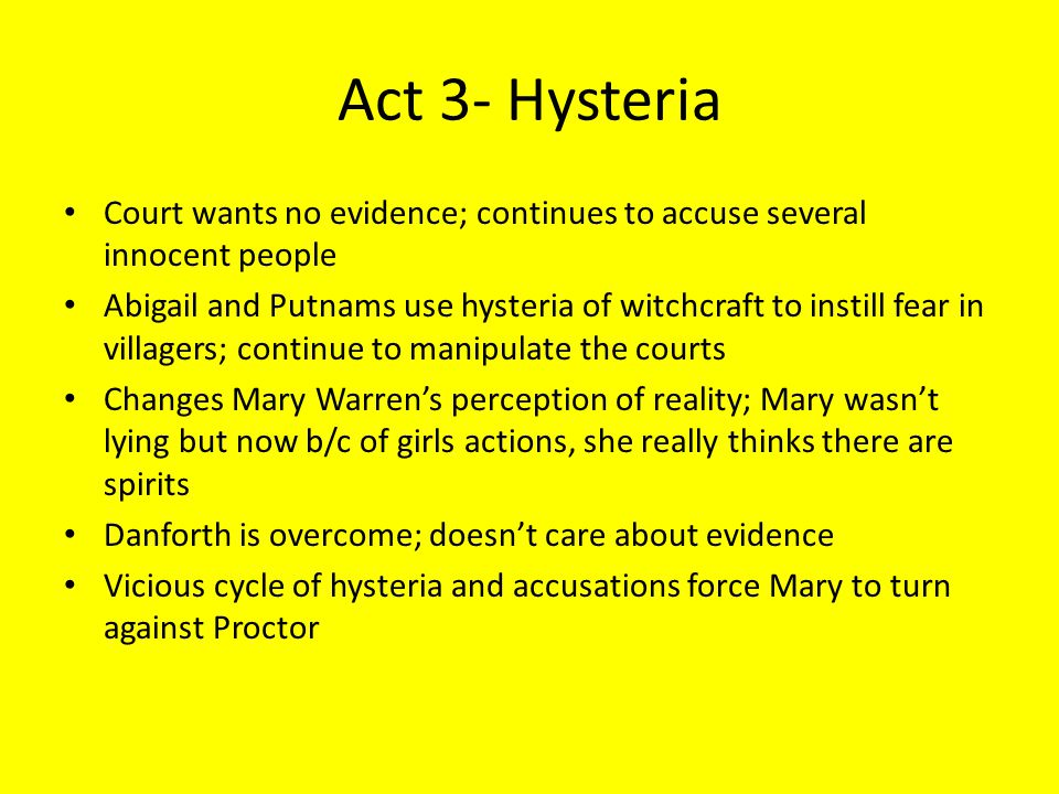 Act 3- Hysteria Court wants no evidence; continues to accuse several innocent people.