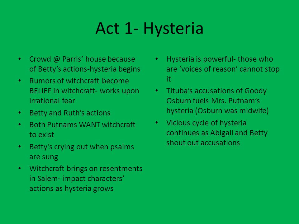 Act 1- Hysteria Crowd @ Parris' house because of Betty's actions-hysteria begins.