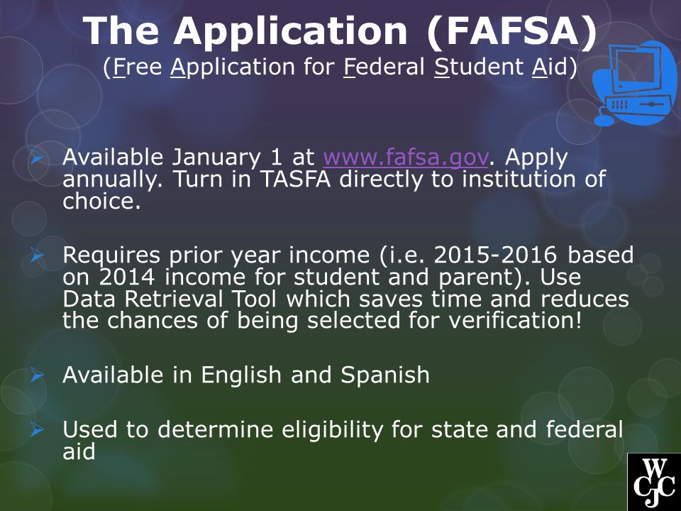 The Application (FAFSA) (Free Application for Federal Student Aid)