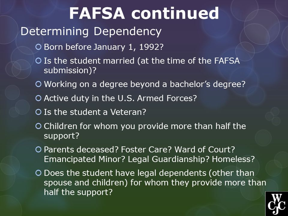 FAFSA continued Determining Dependency Born before January 1, 1992